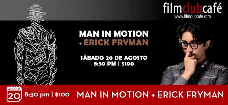 Man In Motion & Erick Fryman en el Film Cub Café
