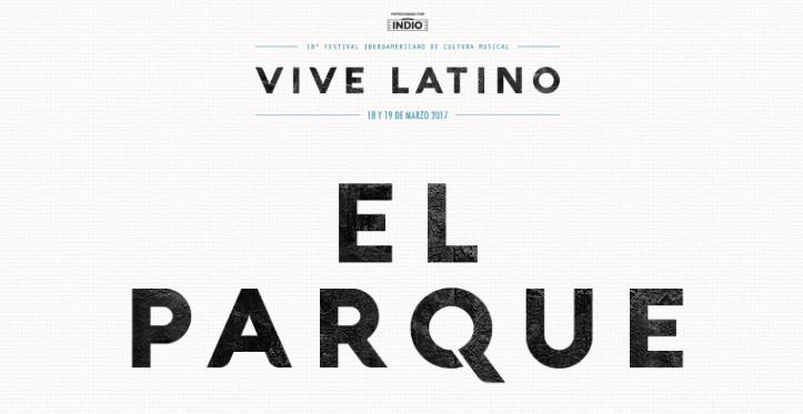 El Parque – #VL17 – Vive Latino